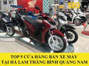 ban-xe-may-tai-ha-lam-thang-binh-quang-nam