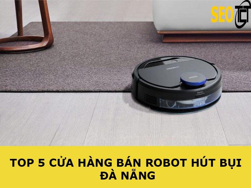 cua-hang-ban-robot-hut-bui-da-nang