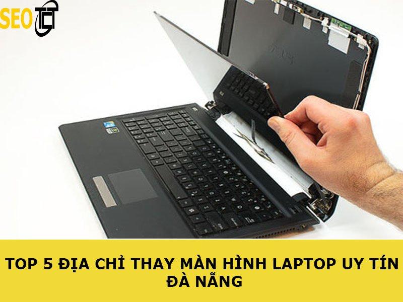 thay-man-hinh-laptop-uy-tin-da-nang